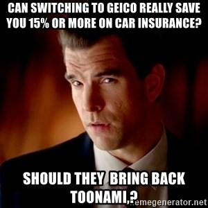 Geico Guy - Can switching to geico really save you 15% or more on car insurance? SHOULD they  Bring Back Toonami,?