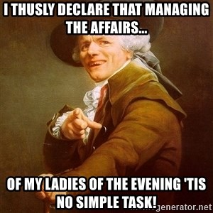Joseph Ducreux - I thusly declare that managing the affairs... of my ladies of the evening 'tis no simple task!