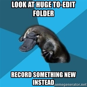 Podfic Platypus - Look at huge to-edit folder record something new instead