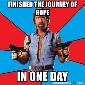 Chuck Norris  - FINISHED THE JOURNEY OF HOPE IN ONE DAY
