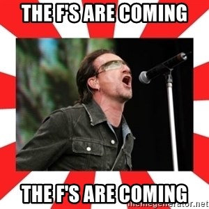 bono - The f's are coming the f's are coming