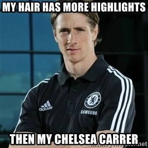 TorresFernando - My hair has more highlights then my chelsea carrer