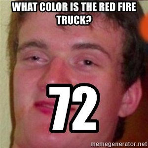 highguy - what color is the red fire truck? 72