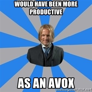 Drunk mentor - would have been more productive as an avox