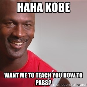 tipycal basketball  - Haha Kobe  Want me to teach you how to pass?