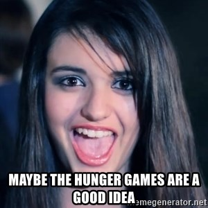 Creepy Rebecca Black - Maybe the hunger games are a good idea