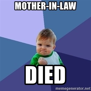 Success Kid - mother-in-law died