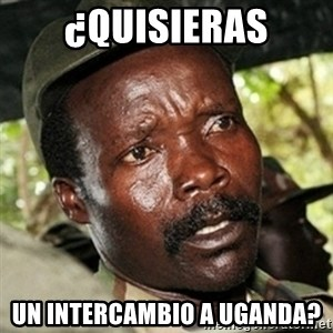 Good Guy Joe Kony - ¿quisieras un intercambio a uganda?