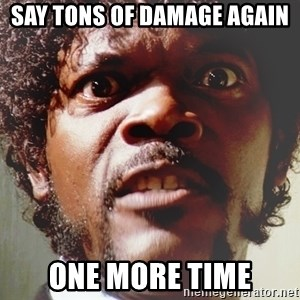 Mad Samuel L Jackson - Say tons of damage again one more time