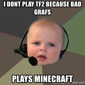 FPS N00b - I DONT PLAY TF2 BECAUSE BAD GRAFS plays minecraft