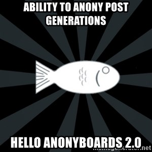 rNd fish - Ability to anony post generations hello anonyboards 2.0