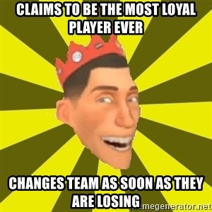 Silkee The Boom Boom King - Claims to be the most loyal player ever Changes team as soon as they are losing