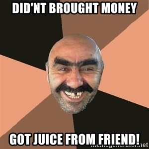 Provincial Man - DID'NT BROUGHT MONEY GOT JUICE FROM FRIEND!