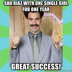 Great Success! - Sha riaz with one single girl for one year great success!