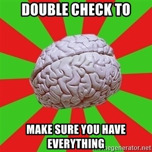 Good Guy Brain - Double Check to make sure you have everything