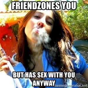 Good Girl Ana - friendzones you but has sex with you anyway