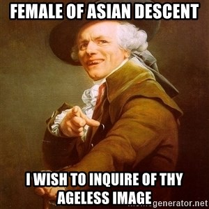 Joseph Ducreux - Female of asian descent I wish to inquire of thy ageless image