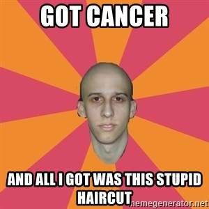 cancer carl - Got Cancer and all i got was this stupid haircut