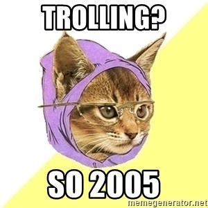 Hipster Cat - trolling? so 2005