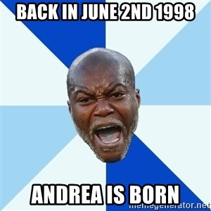 Imperative Cisse - back in june 2nd 1998 andrea is born