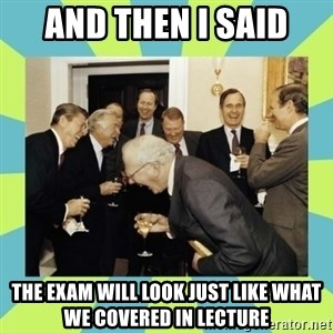 reagan white house laughing - And then I said The exam will look just like what we covered in lecture