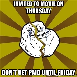 Forever Broke - Invited to movie on thursday don't get paid until friday
