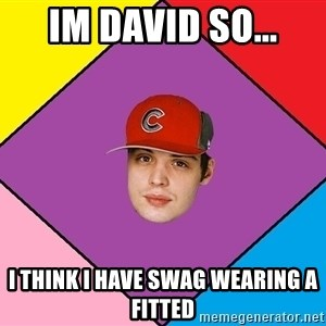Guffdead - Im david so... i think i have swag wearing a fitted