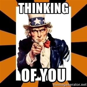 Uncle sam wants you! - thinking  of you