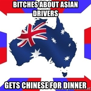 australia - Bitches about asian drivers gets chinese for dinner