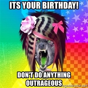 Insanity Scene Wolf - Its your birthday! Don't do anything outrageous