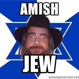 Advice Jew - Amish Jew
