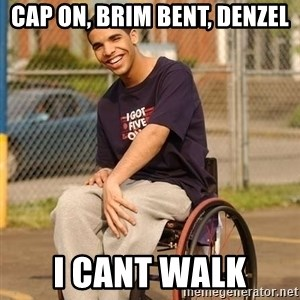 Drake Wheelchair - Cap on, brim bent, denzel I cant walk