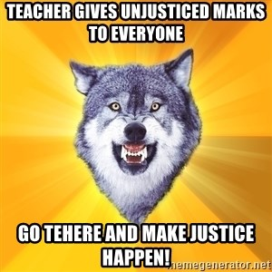 Courage Wolf - teacher gives unjusticed marks to everyone go tehere and make justice happen!