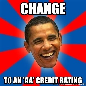 Obama - Change to an 'aa' Credit rating
