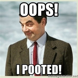 MR bean - oops! I pooted!