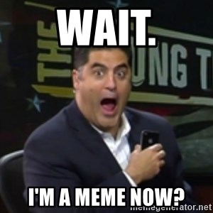 Surprised Cenk - WaiT. I'm a meme now?