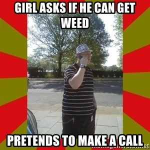 the enforcer  - girl asks if he can get weed pretends to make a call