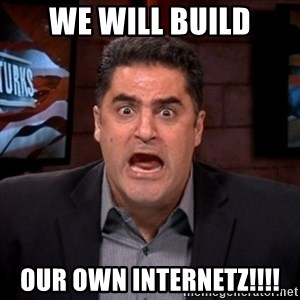 Angry Cenk - WE WILL BUILD OUR OWN INTERNETZ!!!!