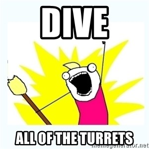 All the things - DIVE all of the turrets