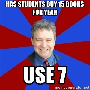 Eccentric English Teacher - Has Students buy 15 books for year use 7
