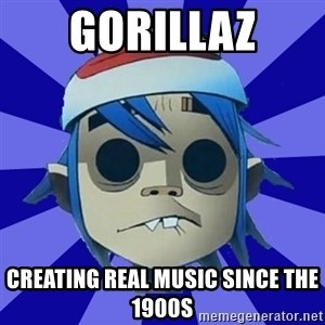 Typical Gorillaz-Fan - gorillaz creating real music since the 1900s
