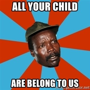 Kony 2012 DD - all your child  are belong to us