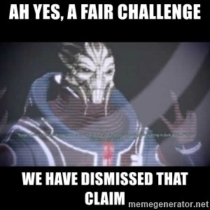 Ah, Yes, Reapers - Ah yes, A fair Challenge We have Dismissed that Claim