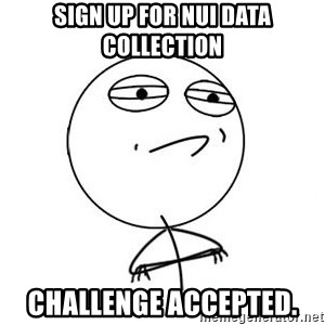 Challenge Accepted HD 1 - Sign up for nui data collection Challenge Accepted.
