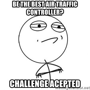 Challenge Accepted HD 1 - be the best air traffic controller? challenge acepted