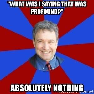 """Eccentric English Teacher - """"what was i saying that was profound?"""" absolutely nothing"""