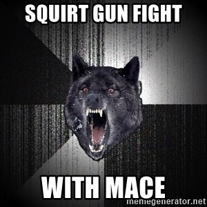 Insanity Wolf - Squirt gun fight with mace