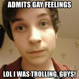 Hypocritical Homo Jamie - Admits gay feelings Lol I was trolling, guys!