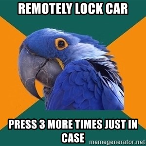 Paranoid Parrot - remotely lock car press 3 more times just in case