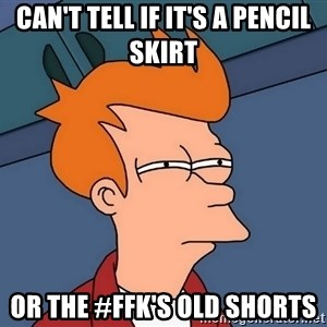 Futurama Fry - Can't tell if it's a pencil skirt or the #ffk's old shorts